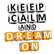 3D Keep Calm And Dream On Button Click Here Block Text — Stock Photo