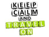 3D Keep Calm And Travel On Button Click Here Block Text — Stock Photo