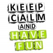 3D Keep Calm And Have Fun  Button Click Here Block Text - Stock Photo