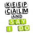 3D Keep Calm And Say I Do Button Click Here Block Text — Stock Photo