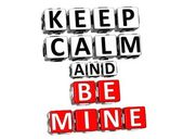 3D Keep Calm And Be Mine Button Click Here Block Text — Stock Photo