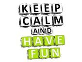 3D Keep Calm And Have Fun Button Click Here Block Text — Zdjęcie stockowe
