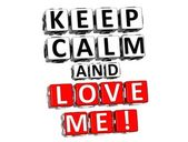 3D Keep Calm And Love Me Button Click Here Block Text — Stock Photo