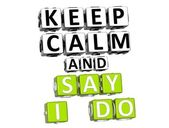 3D Keep Calm And Say I Do Button Click Here Block Text — Stok fotoğraf