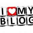 3D I Love My Blog Button Click Here Block Text — Stock Photo