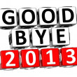 3D Good Bye 2013 Button Click Here Block Text — 图库照片