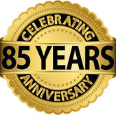 Celebrating 85 years anniversary golden label with ribbon, vector illustration — Vettoriale Stock