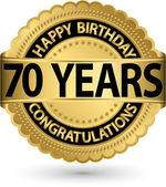 Happy birthday 70 years gold label, vector illustration  — Stock Vector