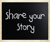 """Share your story"" handwritten with white chalk on a blackboard — Stock Photo"