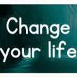 Stock Photo: Change your life concept