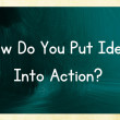 How do you put ideas into action? — Stock Photo