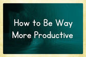 How to be way more productive — Foto Stock