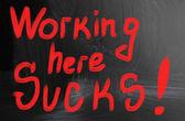 Working here sucks! — Stock fotografie