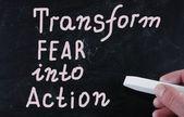 Transform fear into action — Stock Photo