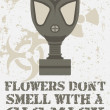Flowers don't smell with a gas mask - Stock Vector
