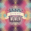 Vintage Enjoy every moment Poster. — Stock Vector