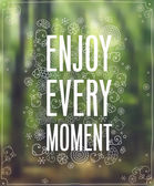 """Enjoy Every Moment"" Poster. — Stock Vector"
