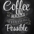 Poster lettering coffee makes everything possible stylized inscription chalk — Stock Vector
