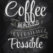 Poster lettering coffee makes everything possible stylized inscription chalk — Stock Vector #29786313