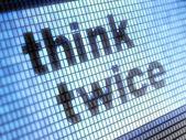 Think twice — Stock Photo