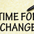 Time for change sign written with pen on paper — Stock Photo
