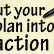 Put your plan into action title written with pen on paper — Stock Photo