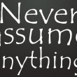Never assume anything sign — Stock Photo