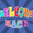 Welcome back - Stock Photo