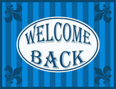 Welcome back — Stock Photo