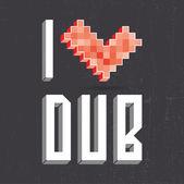 I love dub on black backround — Stock Vector
