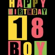 Retro Happy birthday card. Happy birthday boy 18 years. Gift card. — Stockvector  #50809103