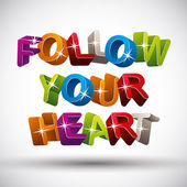 Follow your heart phrase made with 3d colorful letters isolated  — Stock Vector