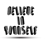 Believe in Yourself phrase made with 3d retro style geometric le — Stock Vector