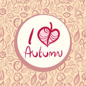 I love autumn, card design with heart shaped leaf. — Stock Vector