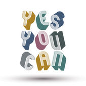 Yes You Can phrase made with 3d retro style geometric letters. — Stock Vector