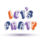 Let Us Party phrase made with 3d retro style geometric letters. — Stock Vector