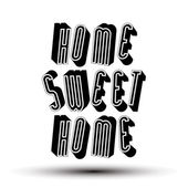 Home Sweet Home phrase made with 3d retro style geometric letter — Vettoriale Stock