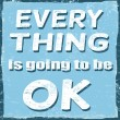 Everything is going to be ok, vintage poster — Stock Vector