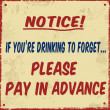 If you're drinking to forget pay in avance poster - Stock vektor