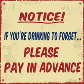 If you're drinking to forget pay in avance poster — ストックベクタ