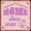 Stock Vector: Home is where the heart is vintage poster