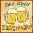 Stock Vector: Save water drink beer vintage poster