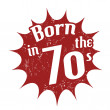 Stock Vector: Born in 70's stamp