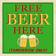 Free beer tomorrow poster — Stock Vector
