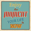 Enjoy the moment poster — Stock Vector
