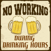 No working during drinking hours, vintage poster — Stock Vector