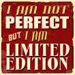 I am not perfect but I am limited edition poster — Stock Vector