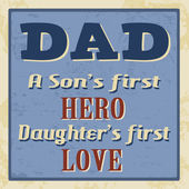 Dad - a son's first hero, daughter's first love poster — Stock Vector
