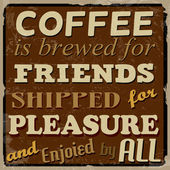 Coffee is brewed for friends, shipped for pleasure and enjoied by all poster — Wektor stockowy