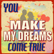 You make my dreams come true poster — Stock Vector #32049379